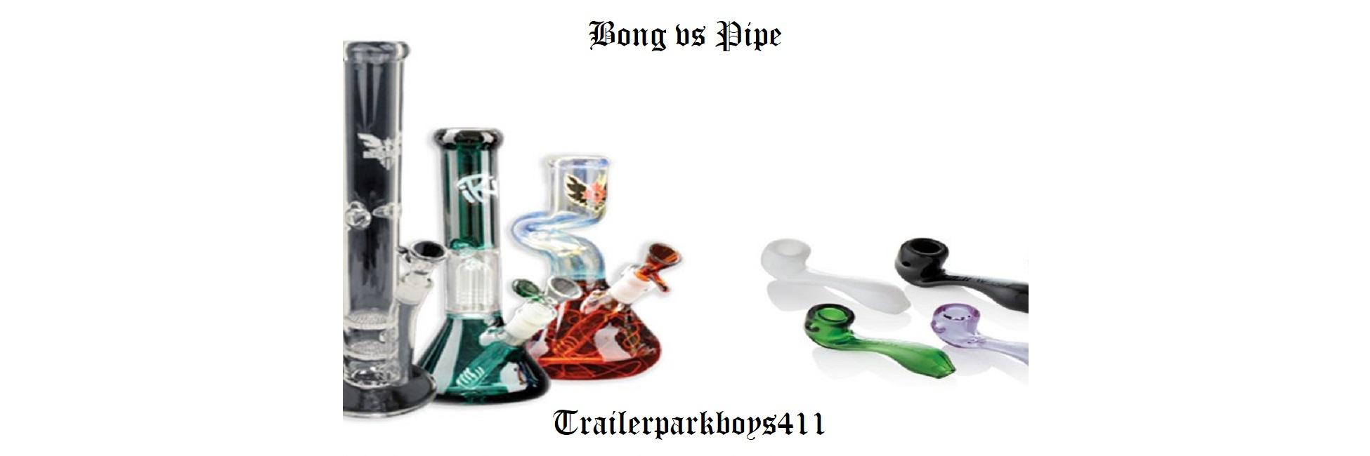 Bong vs Pipe