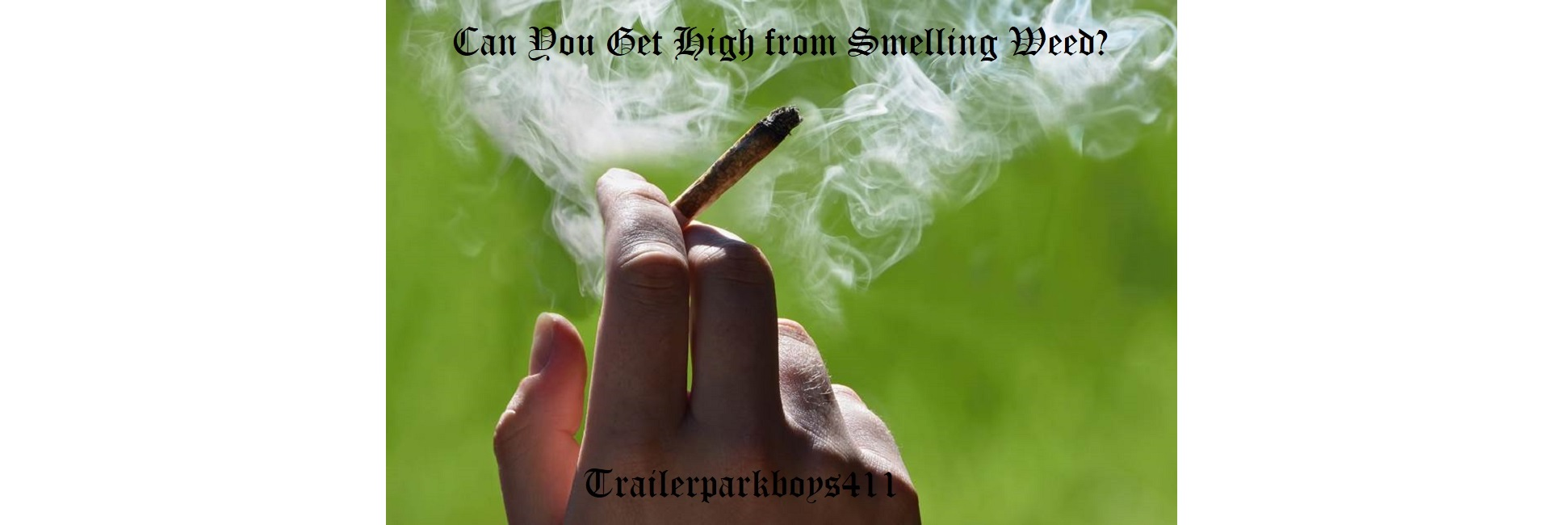 Can You Get High from Smelling Weed