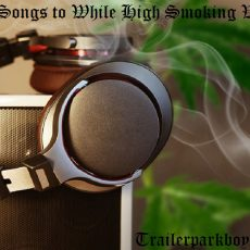 Songs to Listen to While High Smoking Weed