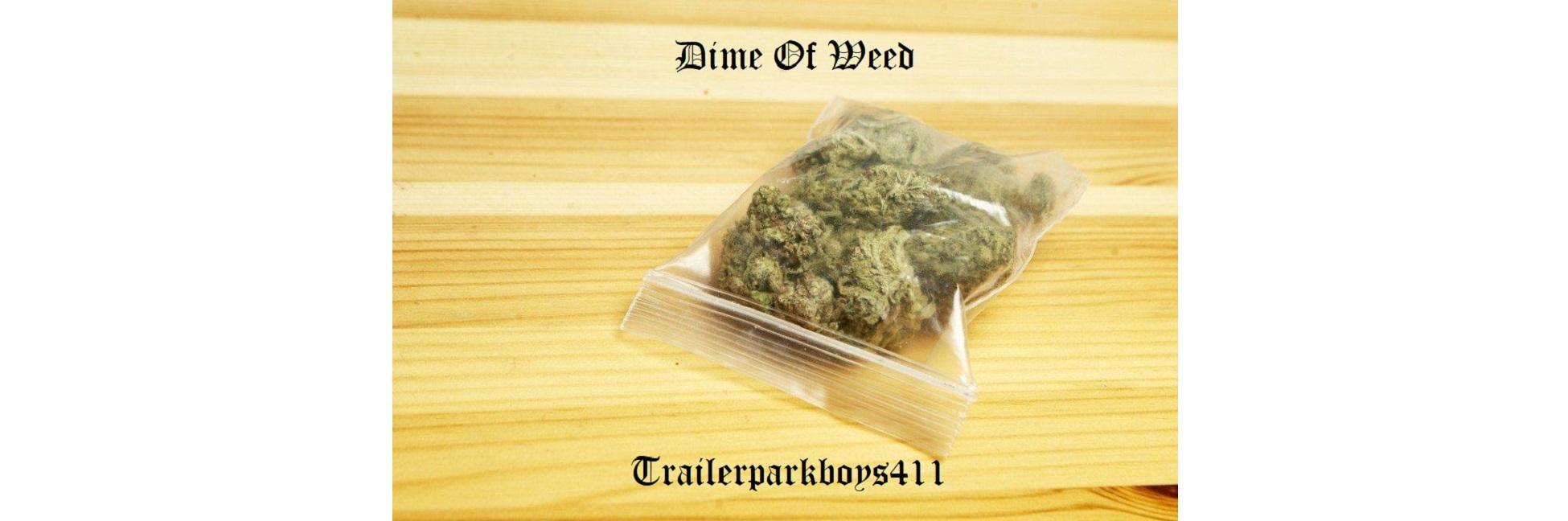 dime of weed