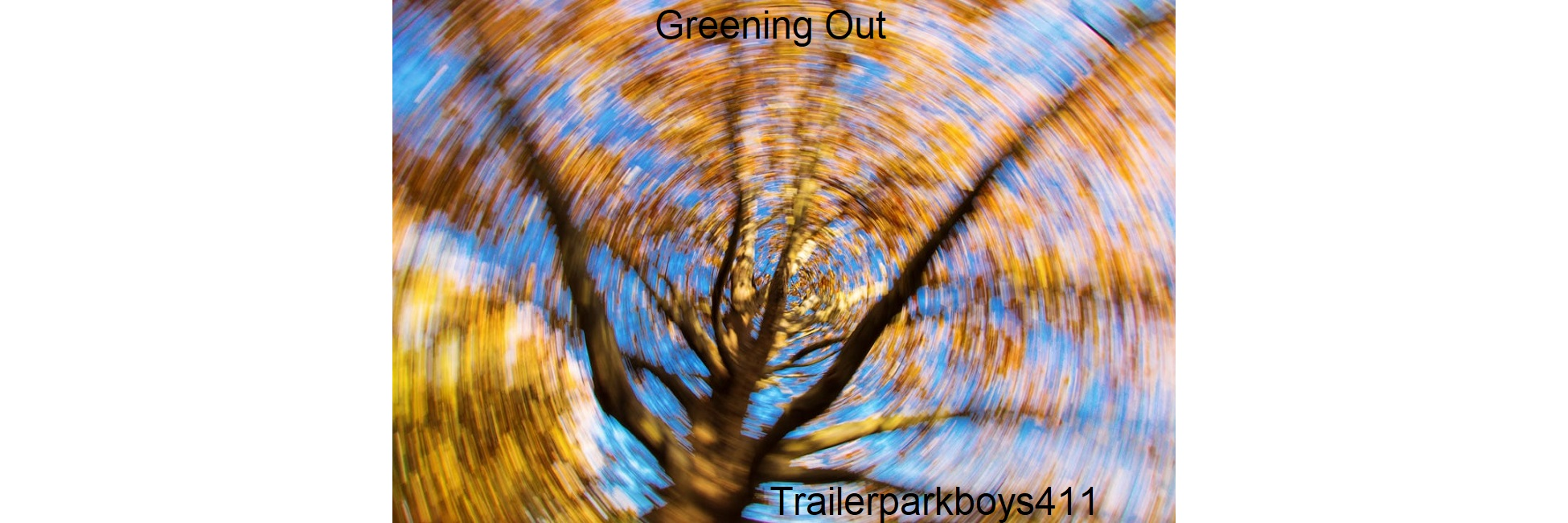 Greening Out