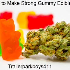 How to Make Strong Gummy Edibles