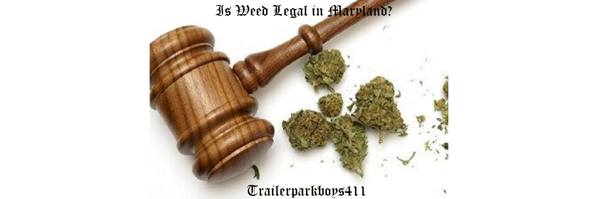 Is Weed Legal in Maryland