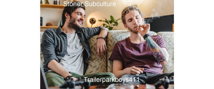 Everything about the Stoner Subculture
