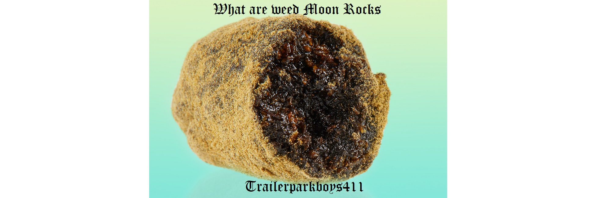 What are weed Moon Rocks